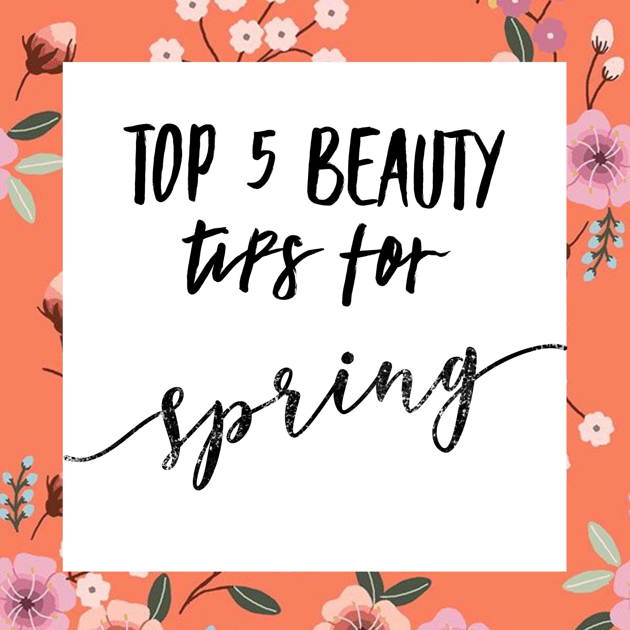 Top 10 Beauty Tips for Spring – Alyssa May Wilson